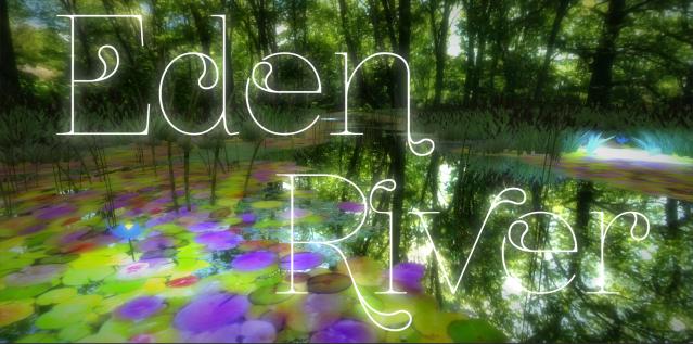 Eden River – An Oculus Rift Relaxation Experience
