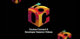 Oculus Connect 6 Developer Session Videos Now Online